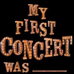 Do You Remember Your First Concert?